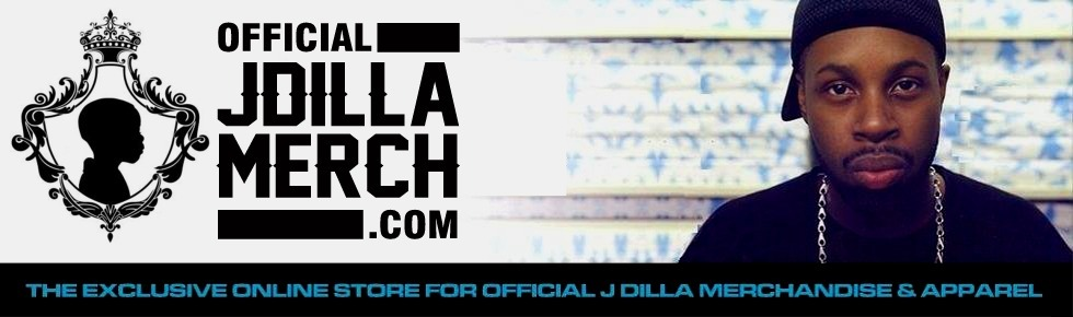 Official J Dilla Merchandise