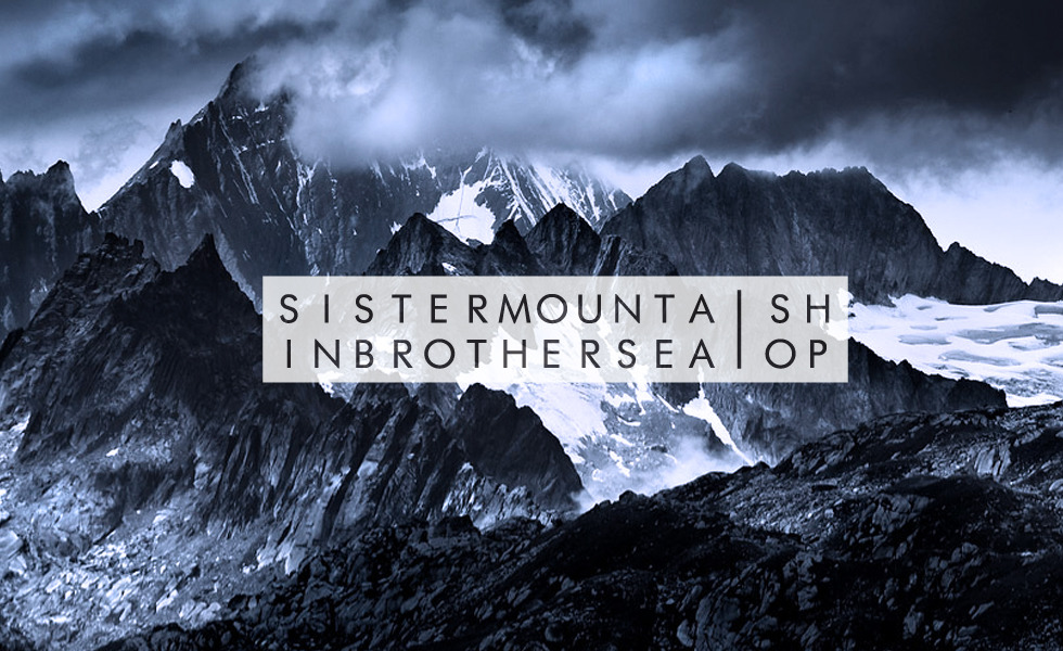 Sister Mountain Brother Sea