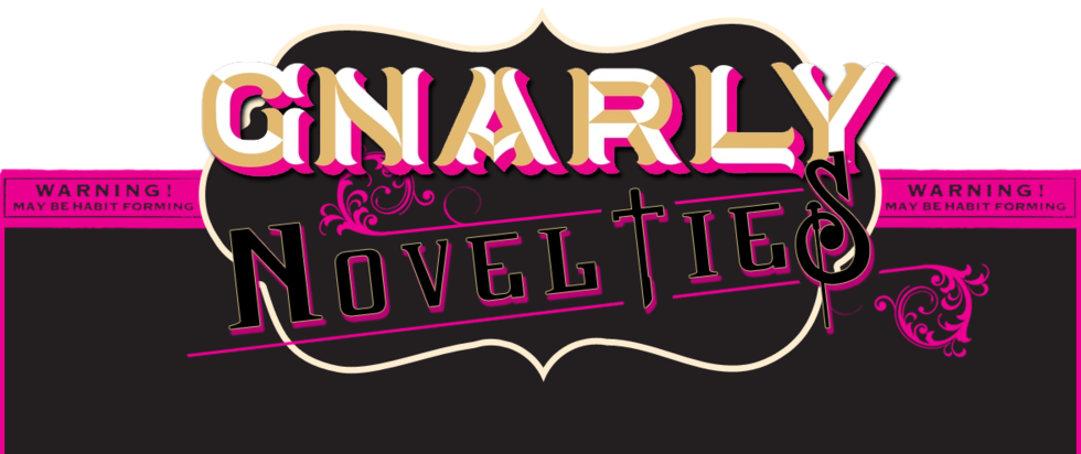 Gnarly Novelties