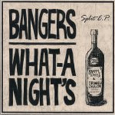 Bangers / what-a-nights split 7""