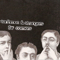 Earthmen & Strangers/Far Corners - Split 7""