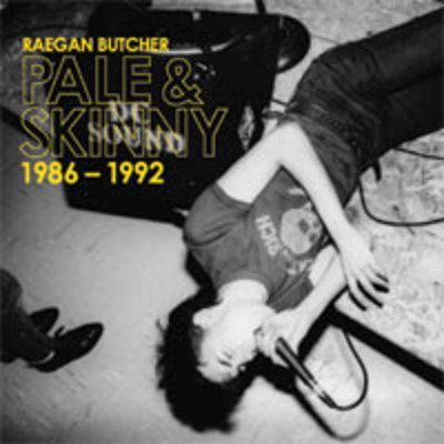 "Raegan butcher - ""pale & skinny 1986 - 1992"""