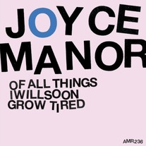Joyce Manor - Of All Things I Will Soon Grow Tired LP (Colored)