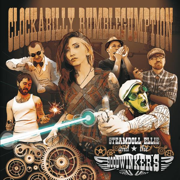 Steamdoll Ellie And The Hoodwinkers - Clockabilly Rumblegumption