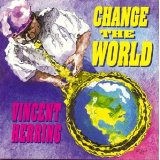 Vincent_herring_change_the_world_original