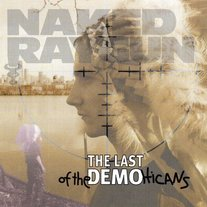 "NAKED RAYGUN ""The Last of the Demo Hicans"""
