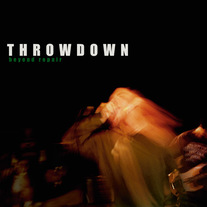 "Throwdown ""Beyond Repair"" CD"