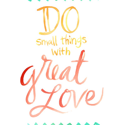 Do small things with great love 8x10 watercolor art print