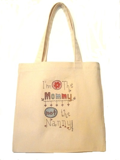 """Adult Tote Bag - """"I'm The Mommy, Not The Nanny"""""""