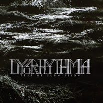"Dysrhythmia ""Test of Submission"" LP"