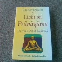 Light on Prãnãyãma - The Yogic Art of Breathing by B.K.S Iyengar