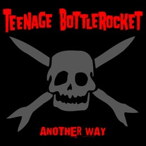 "Teenage Bottlerocket ""Another Way"" CD  CCCP 144-2"