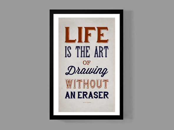 Poster Quotes About Life Amusing Life Is The Art Of Drawing Without An Eraser  John Wgardner