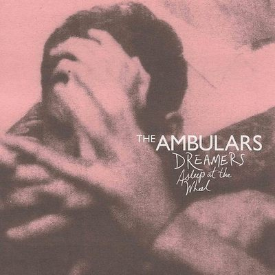 "The ambulars ""dreamers asleep at the wheel"" lp"