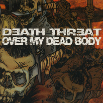 "Over My Dead Body / Death Threat ""split"" CD"