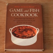 Game and Fish Cookbook, Harriet and James