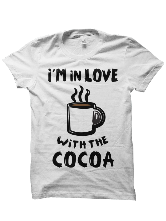 I 39 m in love with the cocoa t shirt coffee shirt coffee for How to get coffee out of shirt