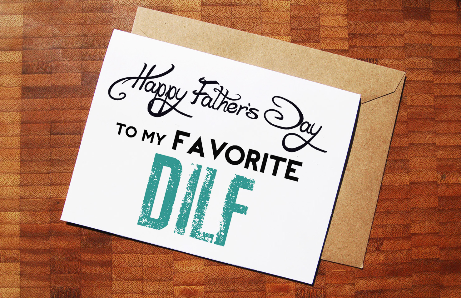 happy fathers day to my favorite dilf fathers day card