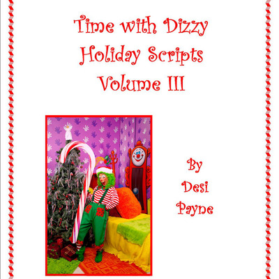 Time with dizzy script book volume iii (holiday segments)