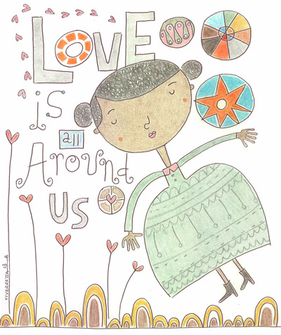 Love Is All Around Us - Print