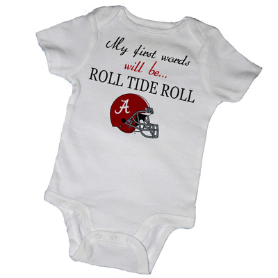 My first words will be roll tide roll baby bodysuits & tot tees