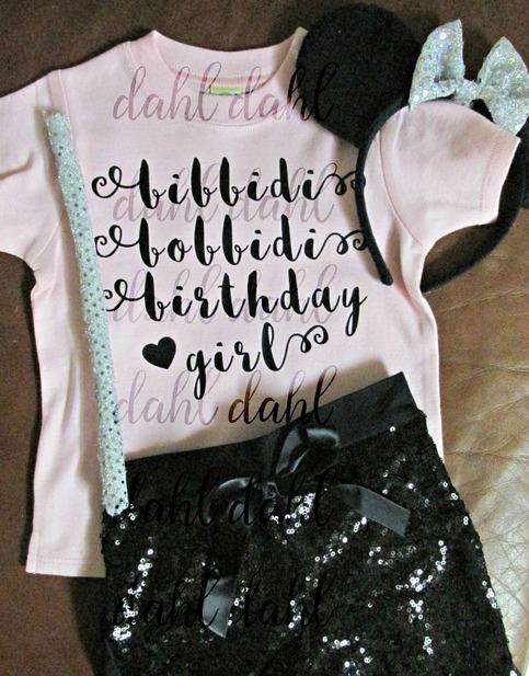 Bibbidi Bobbidi Birthday Girl Shirt Custom Cinderella