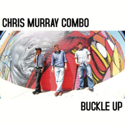 "Chris murray combo ""buckle up"" cd"