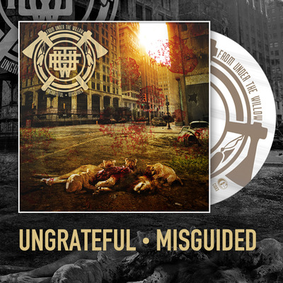 From under the willow - ungrateful • misguided