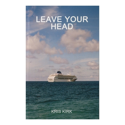 Leave your head by kris kirk
