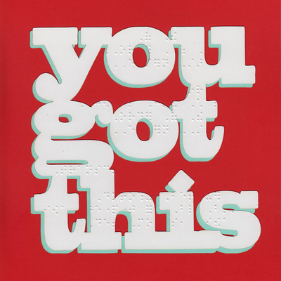 You got this poster - braille - red and cyan