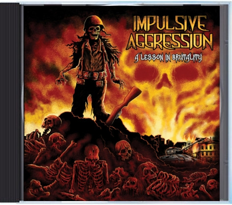 "Impulsive Aggression ""A Lesson in Brutality"" (CD)"