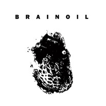 Brainoil - Death of this Dry Season LP [20 Buck Spin]