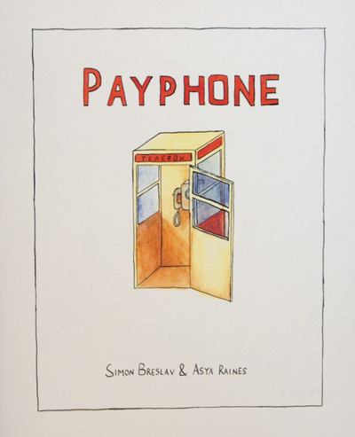 Payphone by Simon Breslav and Asya Raines