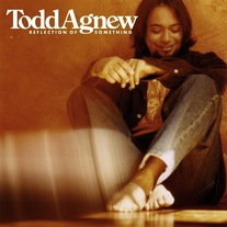 Todd Agnew - Reflection of Something CD