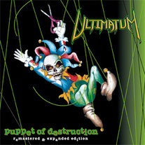 Ultimatum - Puppet Of Destruction (Remastered & Expanded) CD