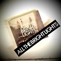 ALL THE BRIGHT LIGHTS (CD) + STICKER