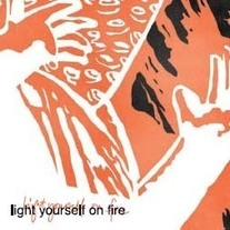 "Light Yourself on Fire ""S/T"""