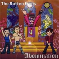 "ROTTEN FRUITS "" Abomination"" 7"" (ex Modern Day Rippers)"