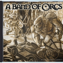 A BAND OF ORCS - IN THE KEEPER'S CHAMBER (SUPER-SINGLE)