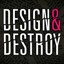 Design & Destroy
