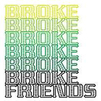 Broke Friends