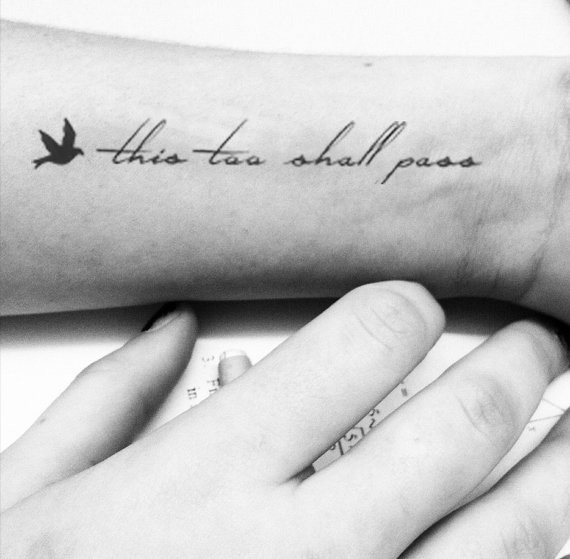 This Too Shall Pass quote with tiny bird temporary tattoo ...