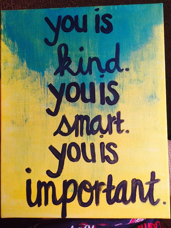 Quote Painting You Is Kind You Is Smart You Is Important On