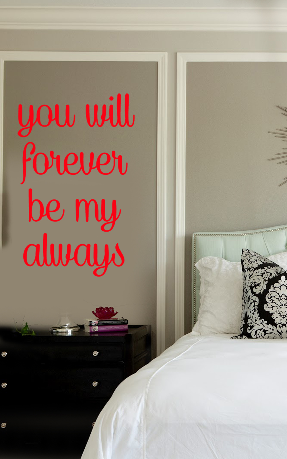 You Will Forever Be My Always Vinyl Wall Quote Love Saying Bedroom Decor  from Sticker This