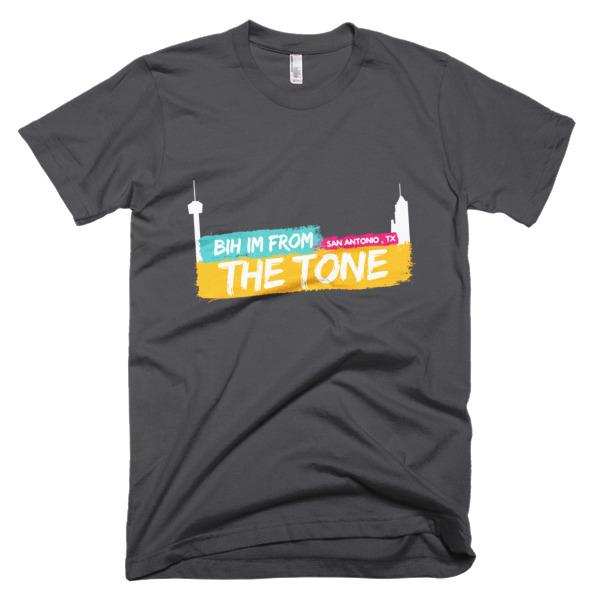 Image of BIH IM FROM THE TONE! - San Antonio Tshirt