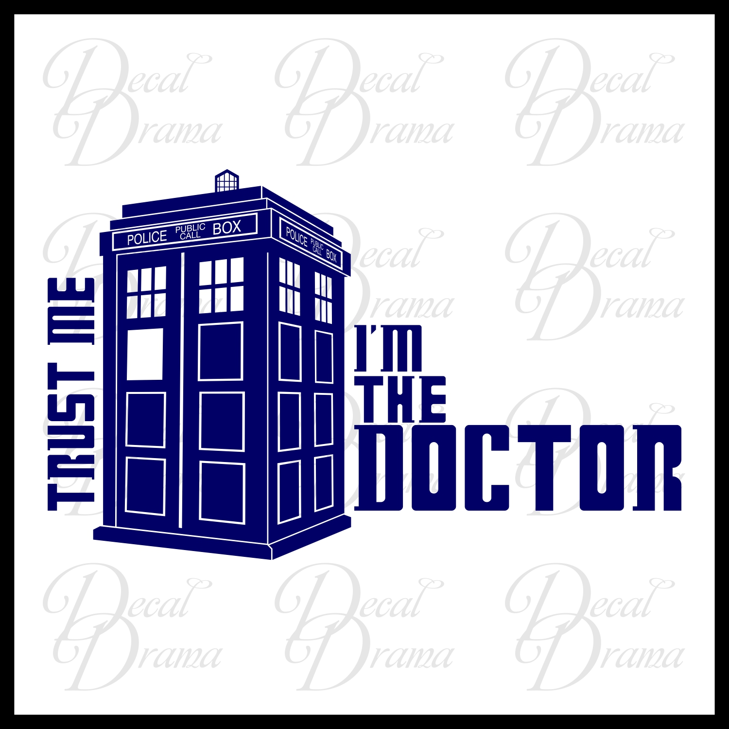 decal drama trust me i 39 m the doctor dr who tardis vinyl wall decal vinyl decals for. Black Bedroom Furniture Sets. Home Design Ideas