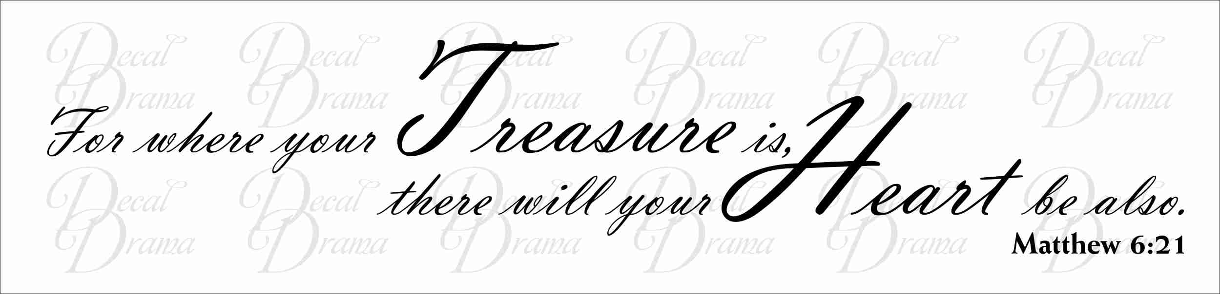 Decal Drama 183 For Where Your Treasure Is There Will Your
