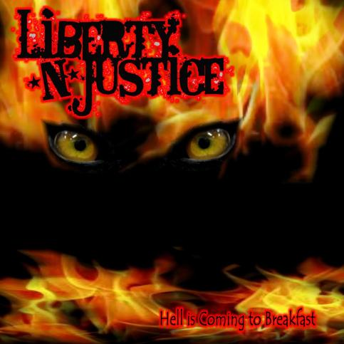 Liberty N Justice - Hell is coming to Breakfast (CD Only)