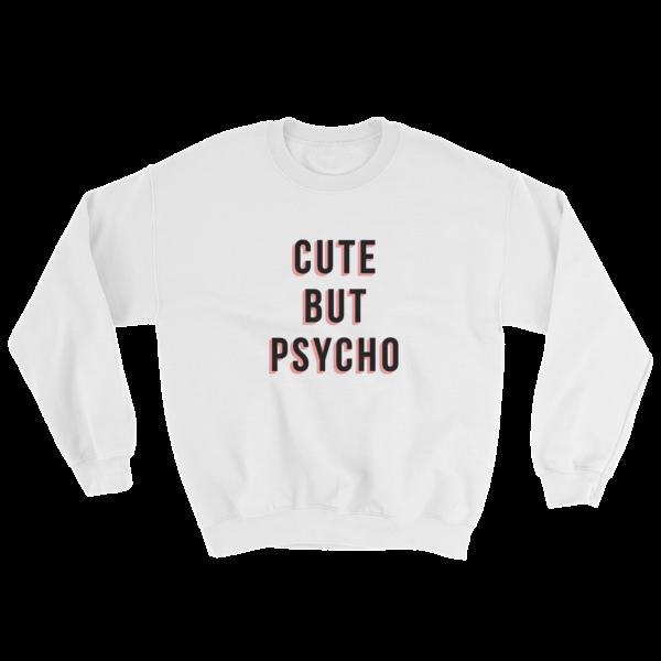 Womens Cute But Psycho Sweatshirt (b)
