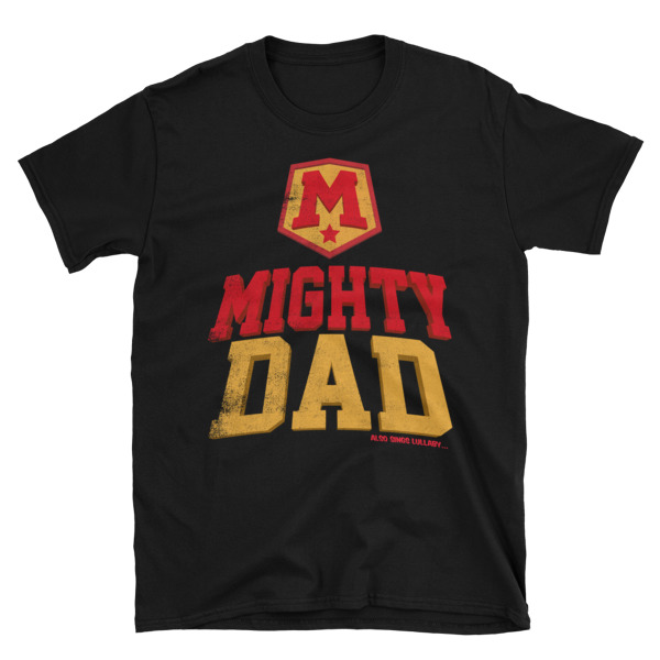 Fathers Day Mighty Dad Unisex T-shirt